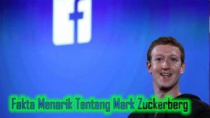Fakta Menarik Tentang Mark Zuckerberg