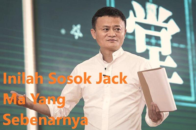 Inilah Sosok Jack Ma Yang Sebenarnya